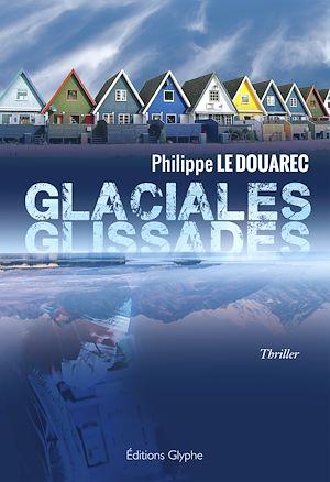 Téléchargez le livre :  Glaciales glissades
