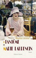 Télécharger le livre :  Le Fantôme de Marie Laurencin