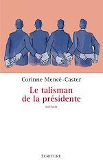 Télécharger le livre :  Le talisman de la présidente