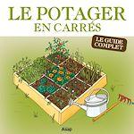 Télécharger cet ebook : Le potager en carrés - Le guide complet