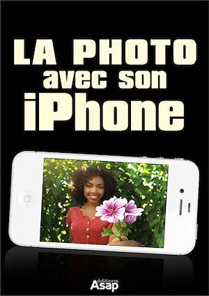 Téléchargez le livre :  La photo avec iPhone