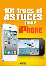 Télécharger cet ebook : 101 trucs et astuces pour iPhone