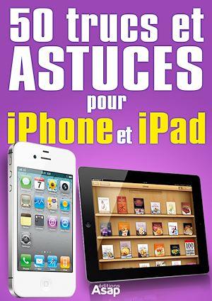 Téléchargez le livre :  50 trucs et astuces pour iPhone et iPad
