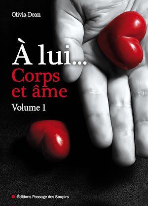 Téléchargez le livre :  À lui, corps et âme - volume 1