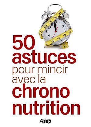 Téléchargez le livre :  50 astuces pour mincir avec la Chrono-nutrition