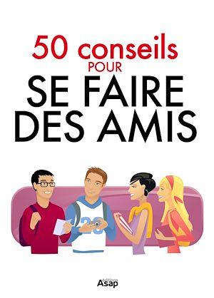 Téléchargez le livre :  Se faire des amis - 50 conseils