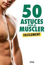 Télécharger cet ebook : 50 astuces pour se muscler facilement