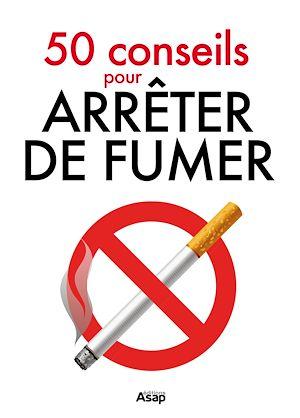 Téléchargez le livre :  50 conseils pour arrêter de fumer