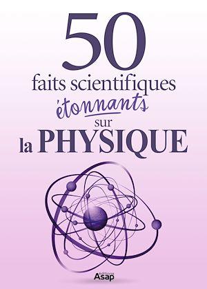 Téléchargez le livre :  La physique : 50 faits scientifiques étonnants