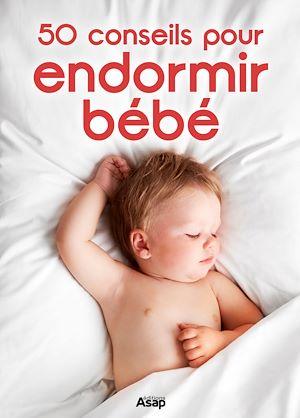Téléchargez le livre :  50 conseils pour endormir Bébé