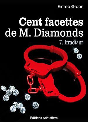 Téléchargez le livre :  Les 100 Facettes de Mr. Diamonds - Volume 7 : Irradiant