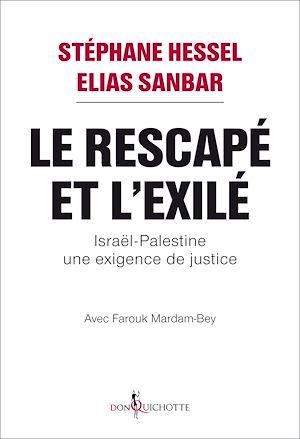 Téléchargez le livre :  Le Rescapé et l'Exilé. Israël-Palestine, une exigence de justice