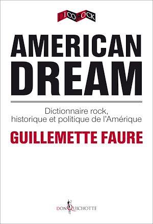 Téléchargez le livre :  American Dream. Dictionnaire rock, historique et politique de l'Amérique