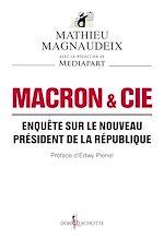 Télécharger cet ebook : Macron & Cie. Enquête sur le nouveau président de la République