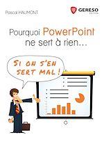 Télécharger cet ebook : Pourquoi PowerPoint ne sert à rien...