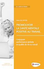 Télécharger le livre :  Promouvoir la santé mentale positive au travail