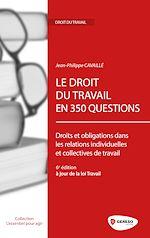 Télécharger cet ebook : Le droit du travail en 350 questions