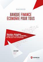 Télécharger cet ebook : Banque, finance, économie pour tous