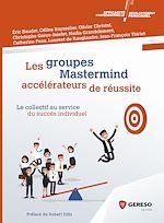 Télécharger cet ebook : Les groupes Mastermind : accélérateurs de réussite
