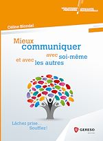 Télécharger cet ebook : Mieux communiquer avec soi-même et avec les autres