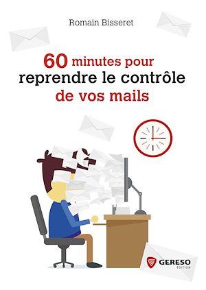 Téléchargez le livre :  60 minutes pour reprendre le contrôle de vos mails