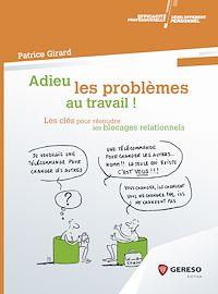Télécharger le livre : Adieu les problèmes au travail !