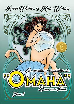 Téléchargez le livre :  Les aventures complètes d'Omaha, danseuse féline - Tome 2