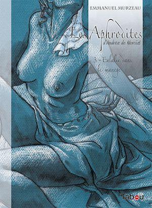 Téléchargez le livre :  Les Aphrodites - Volume 3 : Eulalie dans le manège