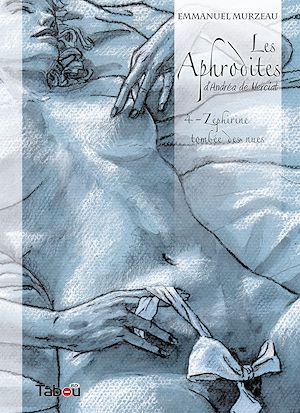 Téléchargez le livre :  Les Aphrodites - Volume 4 : Zéphirine tombée des nues