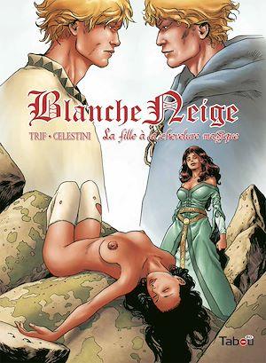 Téléchargez le livre :  Blanche Neige : La fille à la chevelure magique - Volume 3