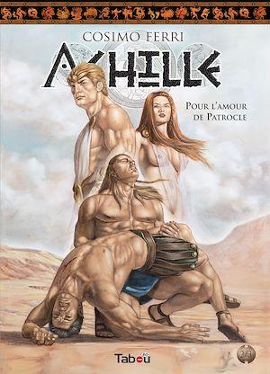 Téléchargez le livre :  Achille, Tome 2 : Pour l'amour de patrocle