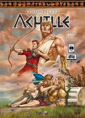 Téléchargez le livre :  Achille, tome 3 : De fer et de chair