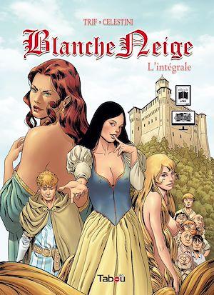 Téléchargez le livre :  Blanche Neige, l'intégrale