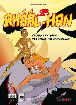 Téléchargez le livre :  Rhââl-Han : Le fils des âges des filles pas farouches