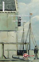 Télécharger cet ebook : L'incroyable destinée du vieil Oldstone