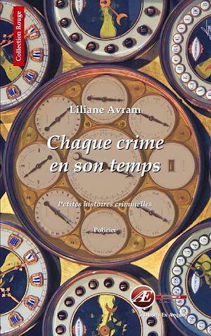 Téléchargez le livre :  Chaque crime en son temps