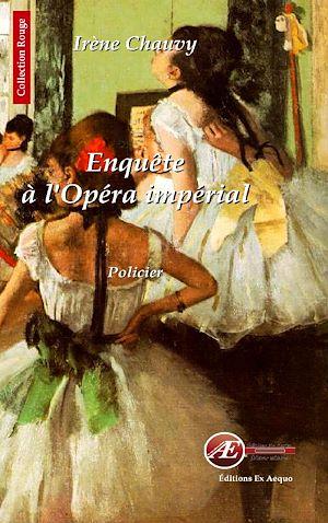 Téléchargez le livre :  Enquête à l'opéra impérial