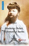 Téléchargez le livre numérique:  Madame Delait, la femme à barbe