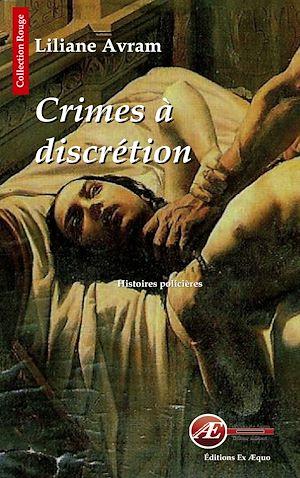 Téléchargez le livre :  Crimes à discrétion