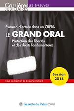Télécharger le livre :  Le grand oral - Examen d'entrée dans un CRFPA - Session 2018 - 13e édition