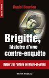 Téléchargez le livre numérique:  Brigitte, histoire d'une contre-enquête
