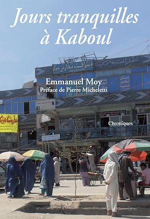 Téléchargez le livre :  Jours tranquilles à Kaboul