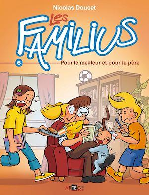 Téléchargez le livre :  Les Familius, Pour le meilleur et pour le père