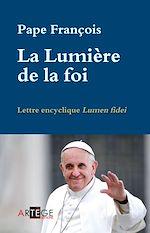 Télécharger le livre :  La Lumière de la foi