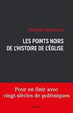 Télécharger cet ebook : Les points noirs de l'histoire de l'Eglise