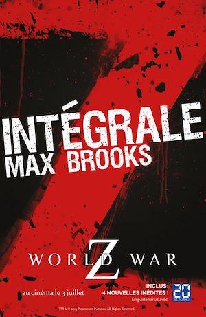 Téléchargez le livre :  L'Intégrale Z : World War Z + Guide de survie en territoire zombie
