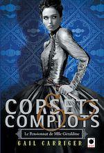 Télécharger le livre :  Corsets et complots (Le Pensionnat de Mlle Géraldine**)