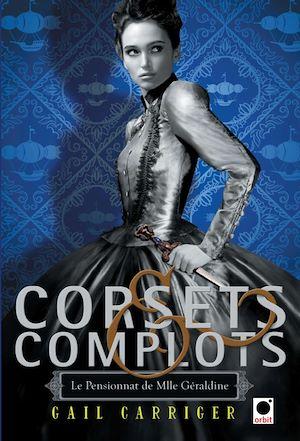 Téléchargez le livre :  Corsets et complots (Le Pensionnat de Mlle Géraldine**)