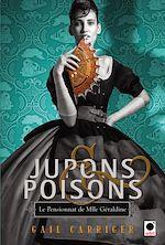 Télécharger le livre :  Jupons & poisons (Le Pensionnat de Mlle Géraldine***)