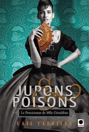 Téléchargez le livre :  Jupons & poisons (Le Pensionnat de Mlle Géraldine***)